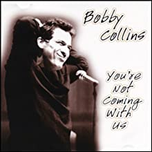 You're Not Coming With Us  by Bobby Collins