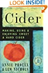 Cider: Making, Using & Enjoying Sweet...