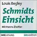 Schmidts Einsicht Hörbuch von Louis Begley Gesprochen von: Hanns Zischler