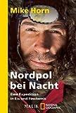Nordpol bei Nacht: Eine Expedition in Eis und Finsternis<BR>Unter Mitarbeit von Jean-Philippe Chatrier