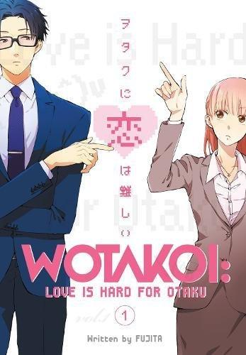 Wotakoi: Love is Hard for Otaku 1 [Fujita] (Tapa Blanda)
