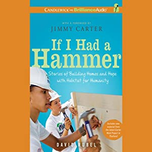 If I Had a Hammer: Stories of Building Homes and Hope with Habitat for Humanity | [David Rubel]