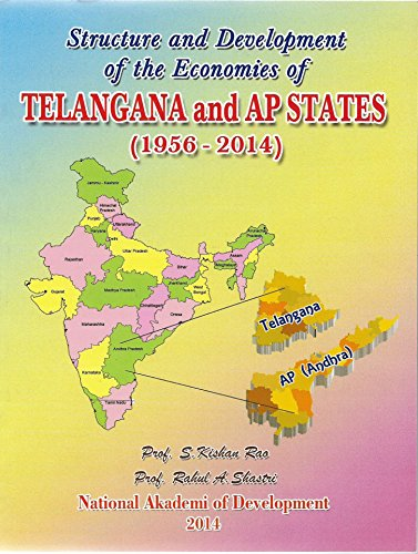 Structure and Development of the Economies of TELANGANA and AP States ( 1956 - 2014 )