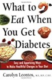 img - for What to Eat When You Get Diabetes: Easy and Appetizing Ways to Make Healthful Changes in Your Diet Paperback June 2, 2000 book / textbook / text book