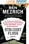Straight Flush: The True Story of Fiv...