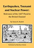 img - for Earthquakes, tsunami and nuclear power: relevance of the 1607 flood in the Bristol Channel. book / textbook / text book