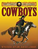 Cowboys (True Stories and Legends) (159604196X) by Ross, Stewart