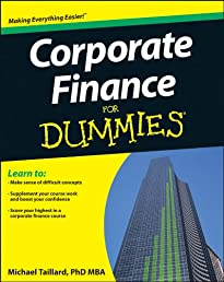 Corporate Finance For Dummies (For Dummies (Business & Personal Finance))