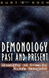 img - for Demonology Past and Present: Identifying and Overcoming Demonic Strongholds book / textbook / text book