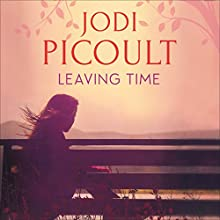 Leaving Time (       UNABRIDGED) by Jodi Picoult Narrated by Rebecca Lowman, Abigail Revasch, Kathe Mazur, Mark Deakins
