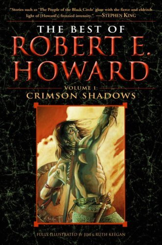 The Best of Robert E. Howard: Volume 1: The Shadow Kingdom