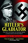 Hitler's Gladiator: The Life and Wars…
