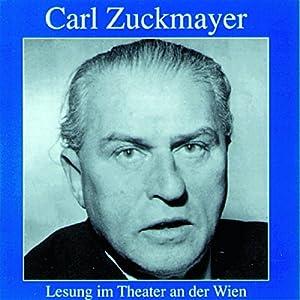 Carl Zuckmayer - Lesung im Theater an der Wien Hörbuch
