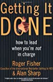 Getting It Done: How to Lead When You're Not in Charge (0887309585) by Fisher, Roger