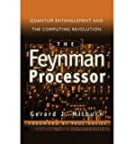 img - for [(The Feynman Processor: Quantum Entanglement and the Computing Revolution )] [Author: Gerard Milburn] [Oct-1999] book / textbook / text book