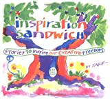 Inspiration Sandwich: Stories to Inspire Our Creative Freedom (0890876789) by Sark