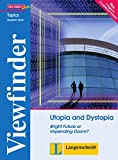 Utopia and Dystopia - Student's Book: Bright Future or Impending Doom?