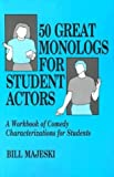 img - for 50 Great Monologs for Student Actors: A Workbook of Comedy Characterizations for Students by Bill Majeski (1990-12-12) book / textbook / text book