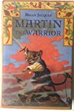 Martin the Warrior (Redwall Ser.) (0039922677) by Jacques, Brian