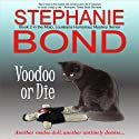 Voodoo or Die: Mojo, Louisiana, Humorous Mystery Series, Book 2