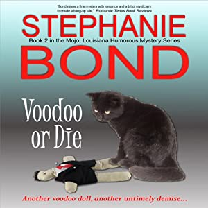 Voodoo or Die: Mojo, Louisiana, Humorous Mystery Series, Book 2 | [Stephanie Bond]