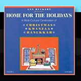 Home For The Holidays--A Multi-Cultural Celebration of Christmas, Kwanzaa, and Hanukkah Vol.2