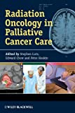 Radiation Oncology in Palliative Cancer Care