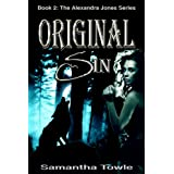Original Sin (The Alexandra Jones Series #2) ~ Samantha Towle