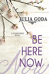Be Here Now: A Cedar Creek Novel by Julia Goda ebook deal