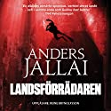 Landsförrädaren [Traitor] (       UNABRIDGED) by Anders Jallai Narrated by Reine Brynolfsson