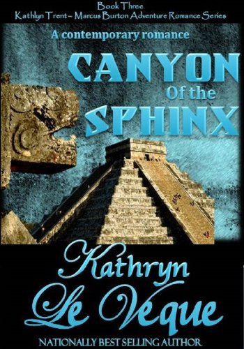 Canyon of the Sphinx (Kathlyn Trent/Marcus Burton Romance Adventure Series Book 3 1)