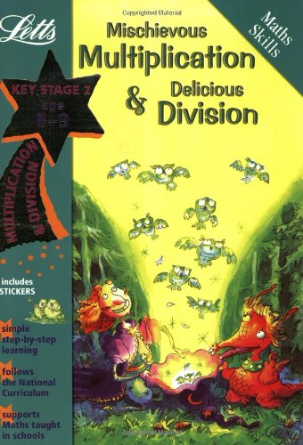 Mischievous Multiplication and Delicious Division Age 8-9 (Letts Magical Skills): Multiplication and Division: Ages 8-9