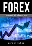 Forex Trading: Basic Fundamentals To Dominate Forex Trading (Forex Trading, Stock Market,Day Trading) (English Edition)