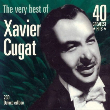 Xavier Cugat - The Best of Cugat - Zortam Music