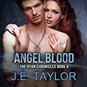 Angel Blood: The Ryan Chronicles, Book 4 | J.E. Taylor
