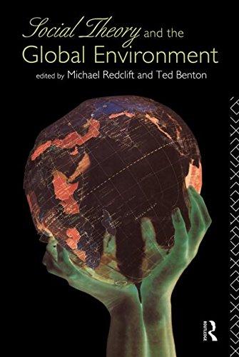 Social Theory and the Global Environment (Global Environmental Change Series)