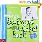 Das Schmuse-Wickel-Buch: Die besten B...