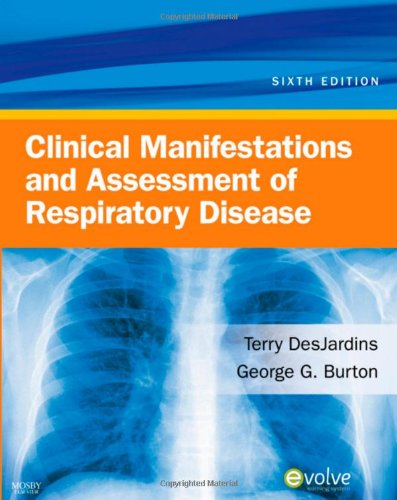 Clinical Manifestations & Assessment Of Respiratory Disease, 6E