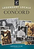 Legendary Locals of Concord (146710101X) by Eury, Michael