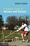 img - for A Student's Guide to Vectors and Tensors   [STUDENTS GT VECTORS & TENSORS] [Paperback] book / textbook / text book