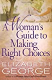 img - for A Woman's Guide to Making Right Choices book / textbook / text book