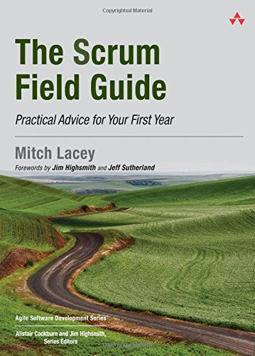 The Scrum Field Guide: Practical Advice for Your First Year (Agile Software Development Series) (First Year Development compare prices)