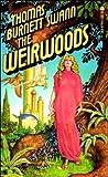 The Weirwoods (0441879411) by Thomas Burnett Swann