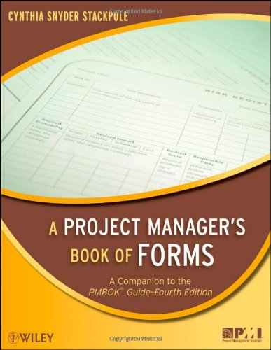 A Project Manager's Book of Forms: A Companion to the...