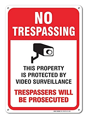 Video Surveillance Sign - No Trespassing Violators Will Be Prosecuted Legend - 10X14 & 7X10 Rust Free .40 Aluminum