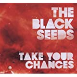 Black Seeds,The Take Your Chancespar the Black Seeds