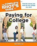 img - for The Complete Idiot's Guide to Paying for College book / textbook / text book