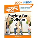 The Complete Idiot's Guide to Paying for College (Idiot's Guides)
