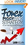 Forex Piggyback Strategy - Learn How...