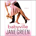 Babyville (       UNABRIDGED) by Jane Green Narrated by Kate Reading